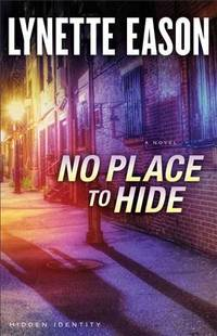 No Place to Hide: A Novel (Hidden Identity)