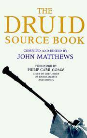 The Druid Source Book: From Earliest Times to the Present Day