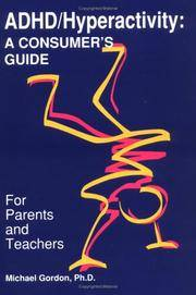 ADHD - Hyperactivity : A Consumer's Guide for Parents and Teachers
