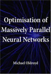 Optimisation of Massively Parallel Neural Networks