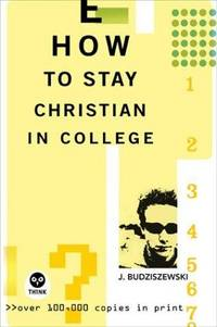 image of How to Stay Christian in College (Th1nk Edition)