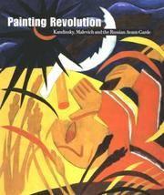 Painting Revolution: Kandinsky, Malevich & the Russian Avant Garde