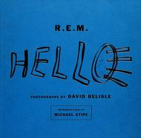 R.E.M: Hello by  Michael Stipe (Introduction) David Belisle (Photographer) - Hardcover - 2008-06-11 - from Ergodebooks (SKU: DADAX081186510X)