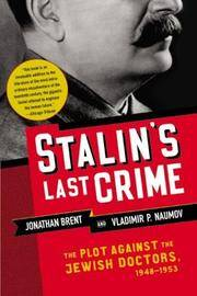 image of Stalin's Last Crime: The Plot Against the Jewish Doctors, 1948-1953