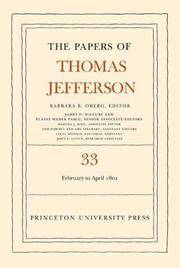 The Papers of Thomas Jefferson: Volume 33: 17 February to 30 April 1801. [SIGNED by all the...