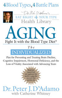 Aging Fight it w/ the Blood Type Diet (Eat Right 4 Your Type Health Library)