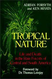 TROPICAL NATURE : Life and Death in the Rain Forests of Central and South America