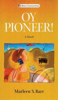 Oy Pioneer!: A Novel (Library of American Fiction)