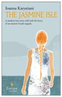 The Jasmine Isle by  Ioanna Karystiani - Paperback - 2006 - from KALAMOS BOOKS and Biblio.com