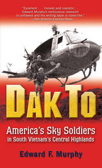 image of Dak to: America's Sky Soldiers in South Vietnam's Central Highlands