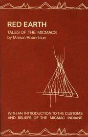 Red Earth Tales of the Micmac, With an Introduction to the Customs and Beliefs of the Micmac Indians