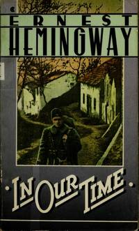 In Our Time by Ernest Hemingway - Paperback - 1987 - from ThriftBooks (SKU: G0020518102I3N01)