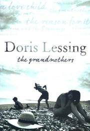 THE GRANDMOTHERS: Four Short Novels by  Doris Lessing - First U.S. Edition 1st Printing - 2004 - from Joe Staats, Bookseller and Biblio.com