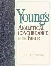 Young's Analytical Concordance to the Bible by  Robert Young - Hardcover - 2005-01-01 - from Ergodebooks (SKU: CNBK1565638107)