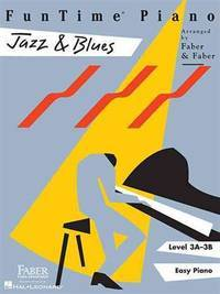 FunTime  Piano Jazz & Blues: Level 3A-3B [Paperback] Faber, Nancy and Faber, Randall