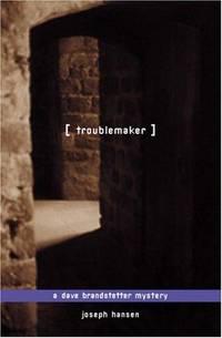 image of Troublemaker: A Dave Brandstetter Mystery (Dave Brandstetter Mysteries)