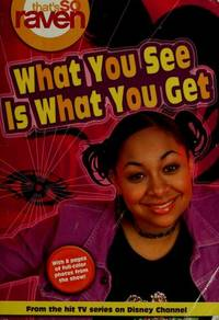 That's So Raven: What You See is What You Get