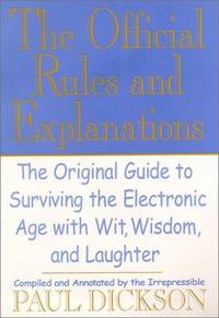The Official Rules and Explanations  The Original Guide to Surviving the  Electronic Age with Wit, Wisdom, and Laughter