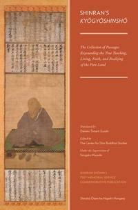 Shinran's Kyogyoshinsho The Collection of Passages Expounding the True  Teaching, Living,...