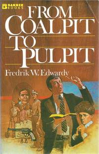 From coal pit to pulpit (Banner books)