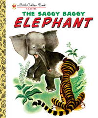 SAGGY BAGGY ELEPHANT by  GUSTAF (ILT)  BYRON/ TENGGREN - Hardcover - from Magers and Quinn Booksellers and Biblio.com