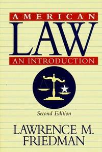 American Law an Introduction Edition by Lawrence M Friedman - Hardcover - from ShopBookShip and Biblio.com