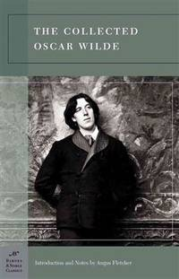 image of The Collected Oscar Wilde (Barnes & Noble Classics Series)