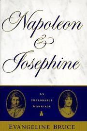Napoleon and Josephine, the Improbable Marriage