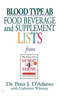 Blood Type AB Food, Beverage and Supplement Lists (Eat Right 4 Your Type) [Mass Market Paperback]...