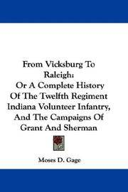 From Vicksburg to Raleigh: Or, a Complete History of the Twelfth Regiment Indiana Volunteer...