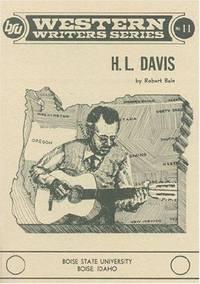 H. L. Davis (No. 11 Boise State University western writers series)
