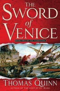 SWORD OF VENICE by  Thomas Quinn - First Edition - from The Book Scouts (SKU: sku520001883)