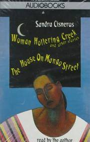 Woman Hollering Creek & The House on Mango Street.