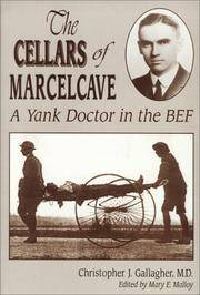 Cellars of Marcelcave: A Yank Doctor in the BEF