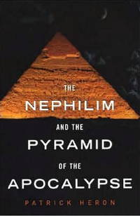 Nephilim and the Pyramid of the Apocalypse by Patrick Heron - Paperback - from Goodwill BookWorks and Biblio.com