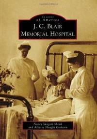 J. C. Blair Memorial Hospital (Images of America)