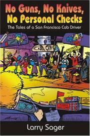 NO GUNS, NO KNIVES, NO PERSONAL CHECKS: The Tales of a San Francisco Cab Driver