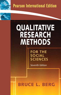 Qualitative Research Methods for the Social Sciences[ QUALITATIVE RESEARCH METHODS FOR THE SOCIAL...