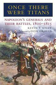 Once There Were Titans - Napoleon's Generals and Their Battles, 1800 - 1815