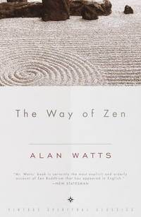 The Way of Zen by  Alan W Watts - Paperback - from Russell Books Ltd and Biblio.com
