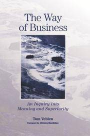 The Way of Business: An Enquiry Into Meaning and Superiority by  Tom VEBLEN - Paperback - Signed - 2006 - from Main Street Fine Books & Manuscripts, ABAA and Biblio.co.uk