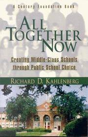 All Together Now: Creating Middle-Class Schools Through Public School Choice (A Century...