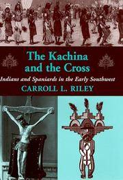 The Kachina and the Cross: Indians and Spaniards in the Early Southwest