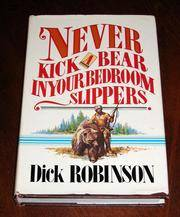 Never Kick a Bear in Your Bedroom Slippers
