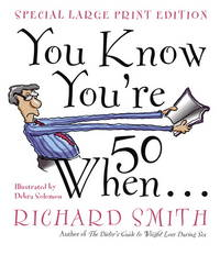YOU KNOW YOU'RE FIFTY WHEN (LARGE PRINT)