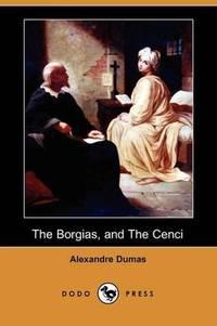 image of The Borgias, and the Cenci (Dodo Press)