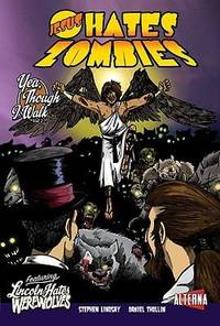 Yea, Though I Walk... (Vol. 2 - Jesus Hates Zombies)