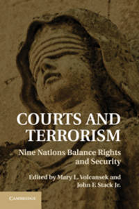 COURTS AND TERRORISM. NINE NATIONS BALANCE RIGHTS AND SECURITY. by  Mary L. and John F. Stack Jr. Editiors Volcansek - Signed First Edition - 2011 - from Quinn & Davis Booksellers and Biblio.com
