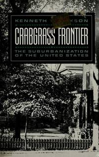 Crabgrass Frontier: The Suburbanization of the United State