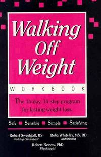 Walking Off Weight: The Workbook: The 14-Day, 14-Step Program for Lasting Weight Loss